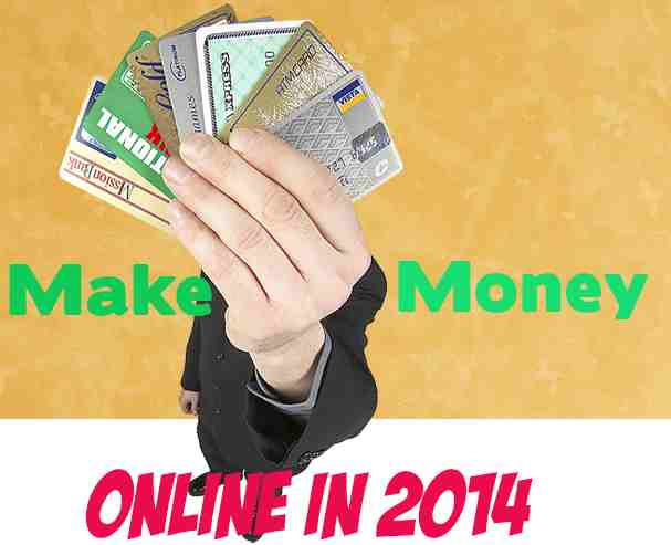 Make Money Online: 10 Surefire Ways To Do It Successfully In 2014